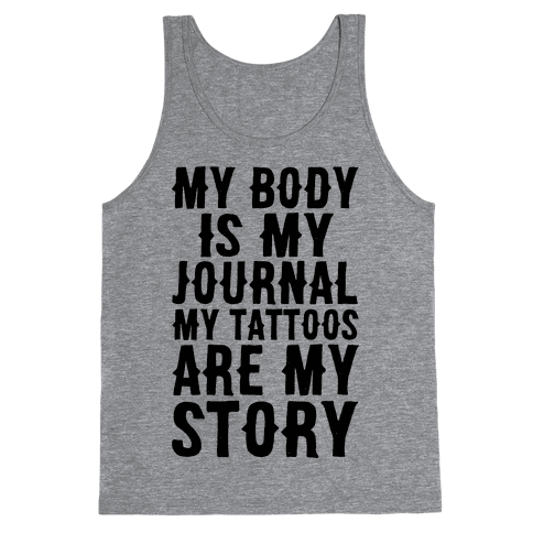 My Body Is My Journal My Tattoos Are My Story Tank Top