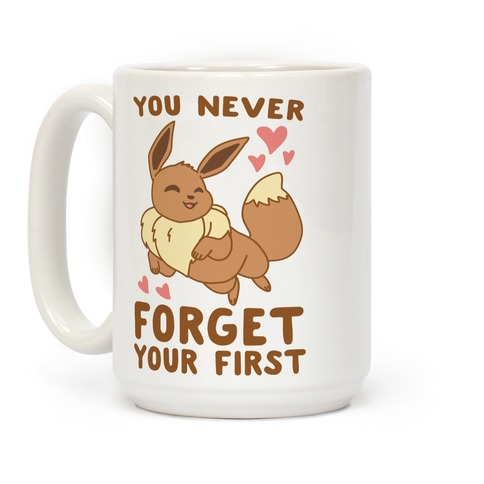 You Never Forget Your First - Eevee Coffee Mug
