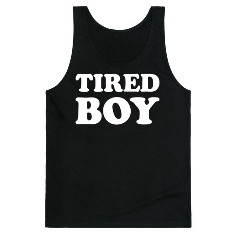 Tired Boy Tank Top