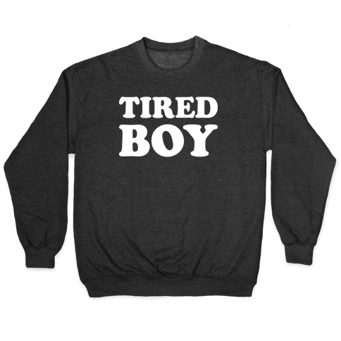 Tired Boy Pullover