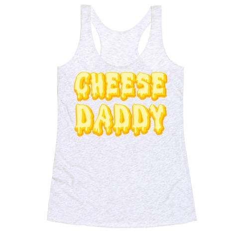 Cheese Daddy Racerback Tank Top