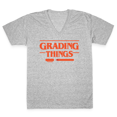 Grading Things Parody V-Neck Tee Shirt
