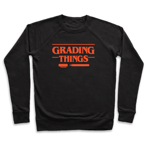 Grading Things Parody Pullover