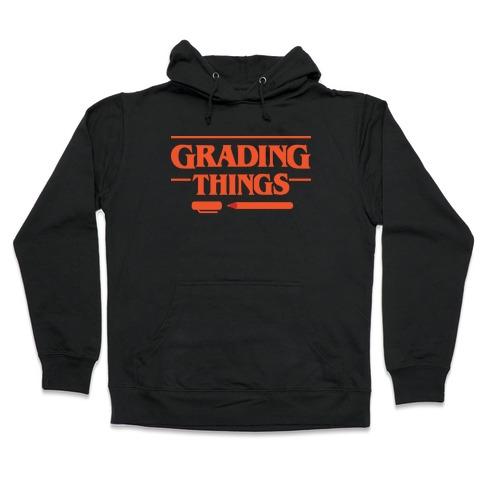 Grading Things Parody Hooded Sweatshirt
