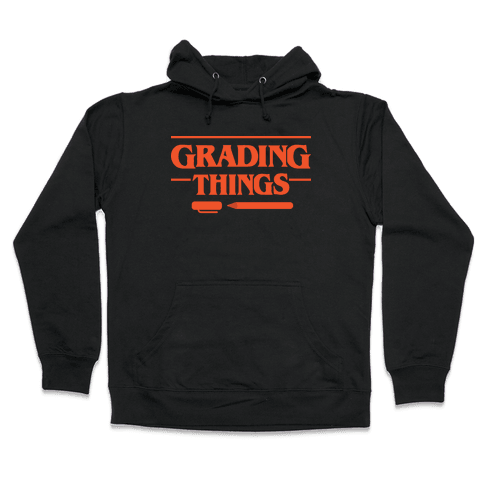 Grading Things Parody Hooded Sweatshirt