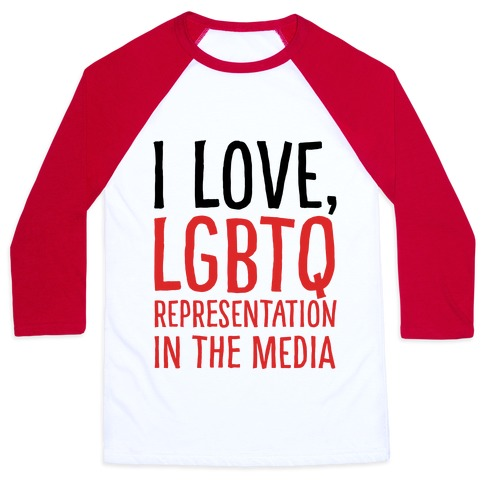 I Love LGBTQ Representation In The Media Baseball Tee