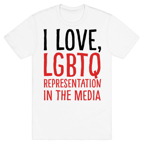 I Love LGBTQ Representation In The Media Mens T-Shirt