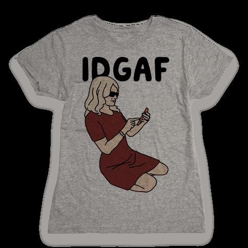 Kellyanne IDGAF Womens T-Shirt