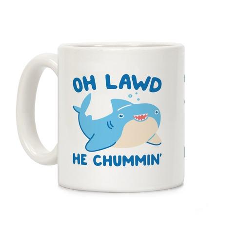 Oh Lawd He Chummin' Coffee Mug
