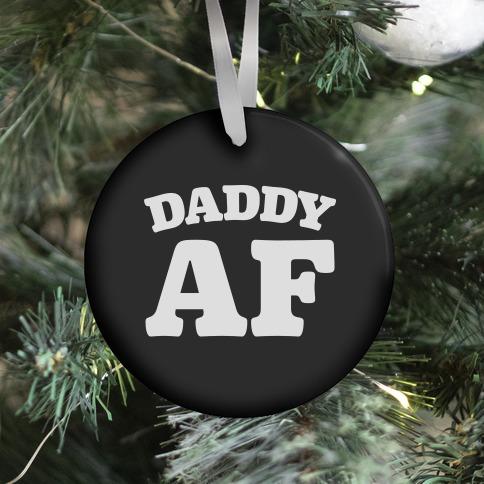 Daddy AF Ornament
