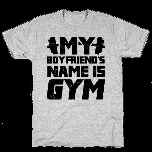 My Boyfriend's Name Is Gym Mens T-Shirt