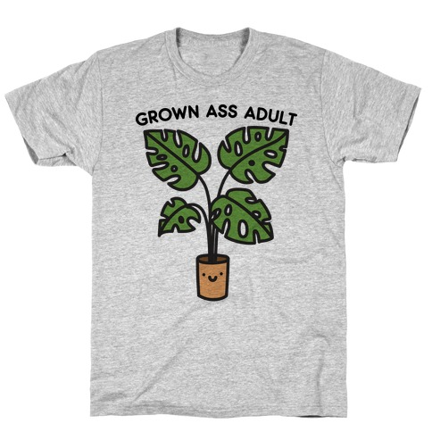Grown Ass Adult Monstera T-Shirt