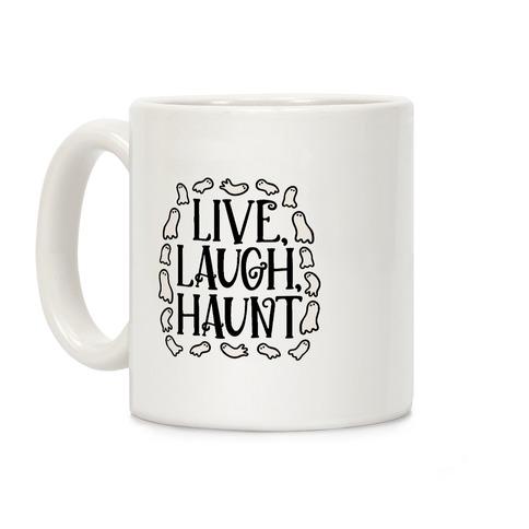 Live Laugh Haunt Coffee Mug