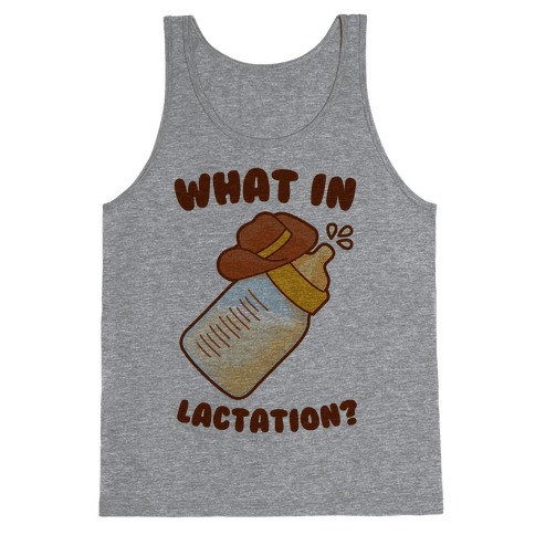 What in Lactation? Tank Top