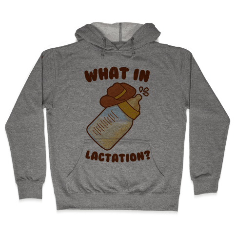 What in Lactation? Hooded Sweatshirt
