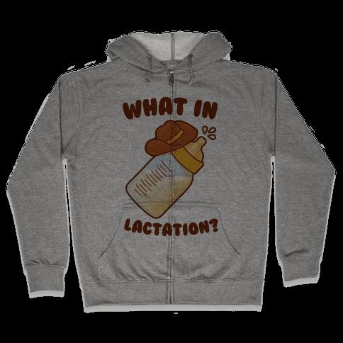 What in Lactation? Zip Hoodie