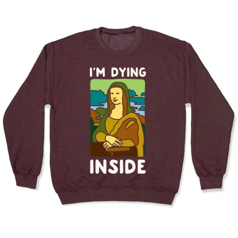 I'm Dying Inside Mona Lisa Parody White Print Pullover