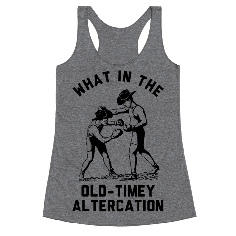 Old-Timey Altercation Racerback Tank Top