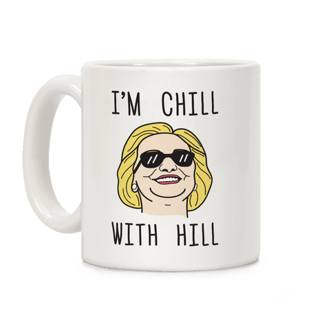 I'm Chill With Hill Coffee Mug