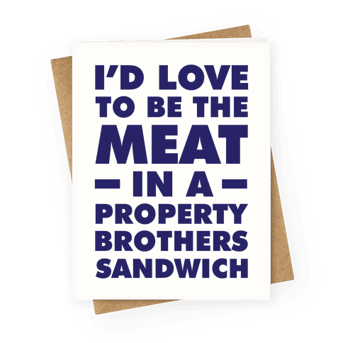 Property Brothers Sandwich Greeting Card