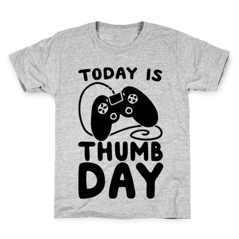 Today is Thumb Day Kids T-Shirt
