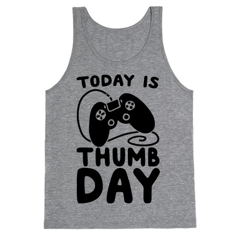 Today is Thumb Day Tank Top