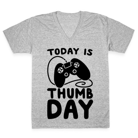 Today is Thumb Day V-Neck Tee Shirt