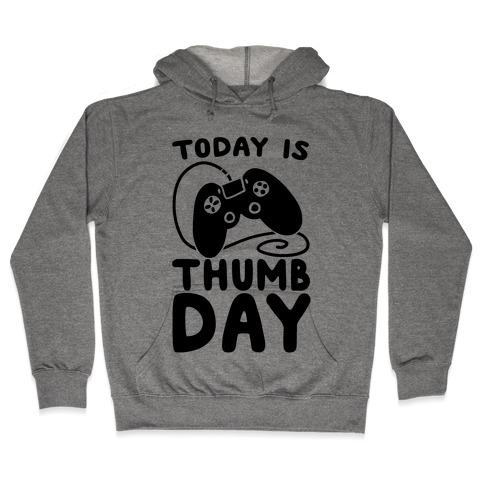 Today is Thumb Day Hooded Sweatshirt