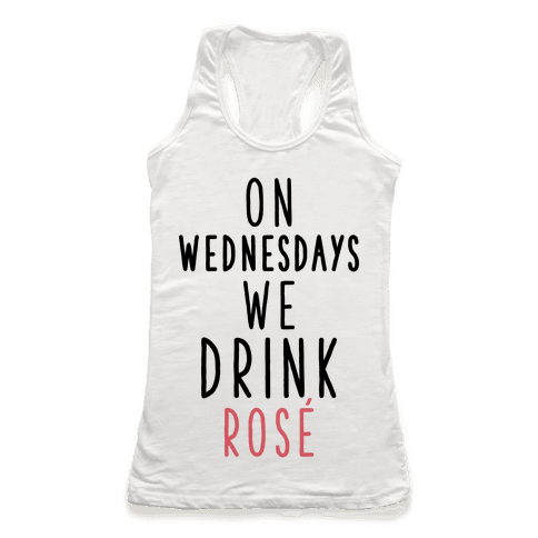 On Wednesdays We Drink Ros Racerback Tank Top