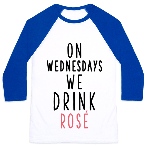On Wednesdays We Drink Ros Baseball Tee