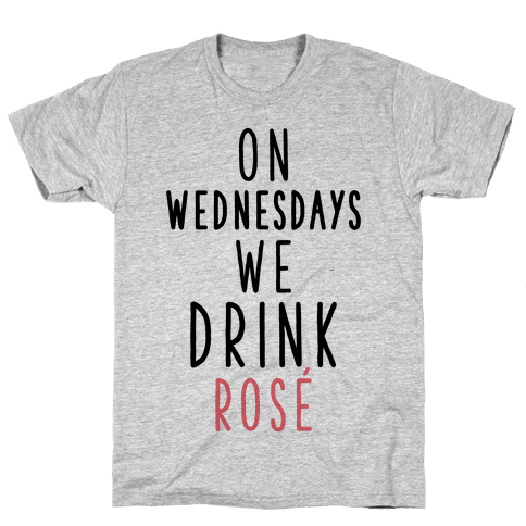 On Wednesdays We Drink Ros Mens T-Shirt