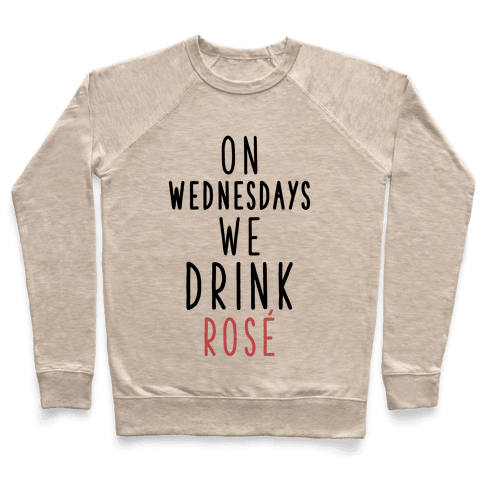 On Wednesdays We Drink Ros Pullover