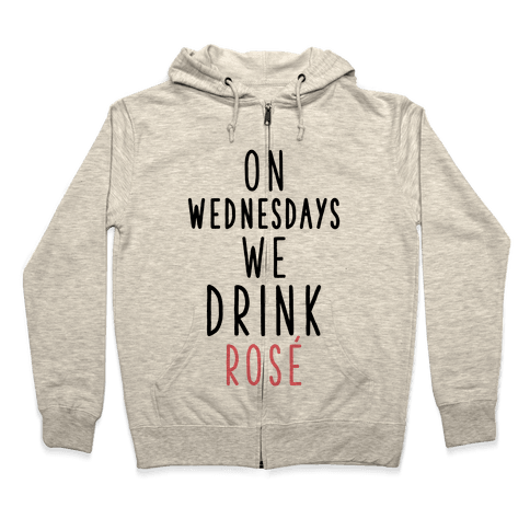 On Wednesdays We Drink Ros Zip Hoodie