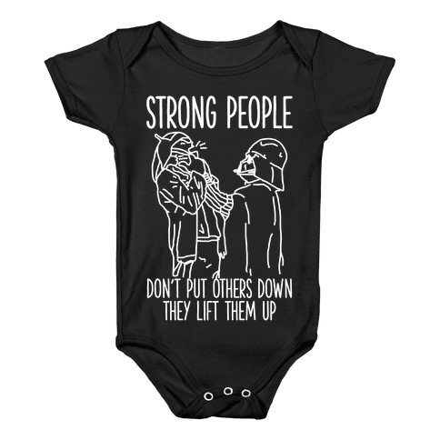 Strong People Don't Put Others Down Baby Onesy