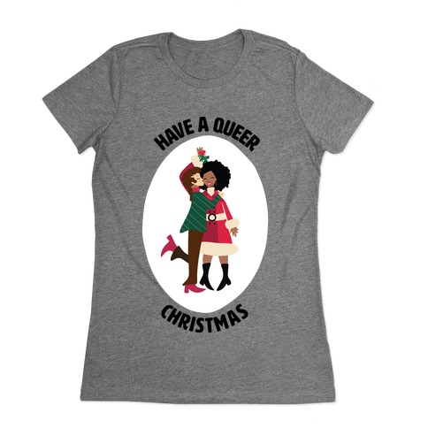 Have a Queer Christmas Womens T-Shirt
