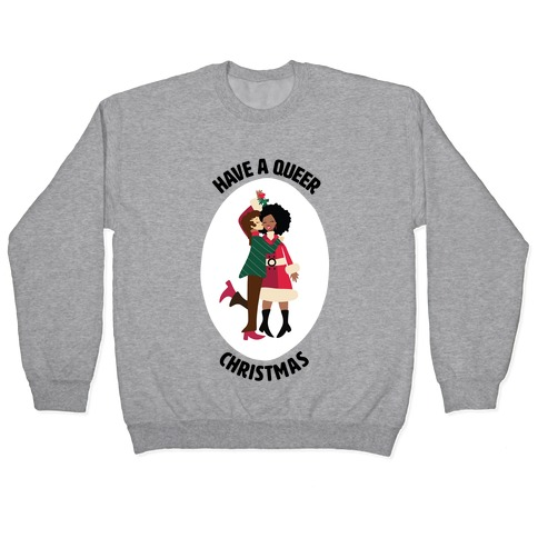 Have a Queer Christmas Pullover