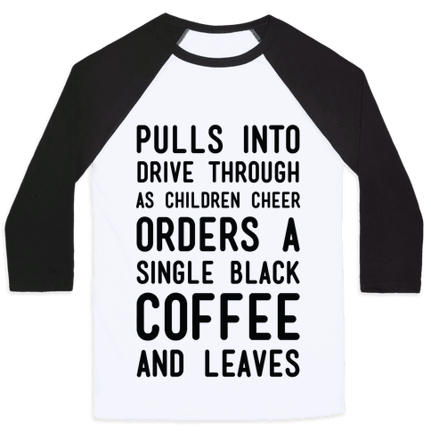 Single Black Coffee Baseball Tee