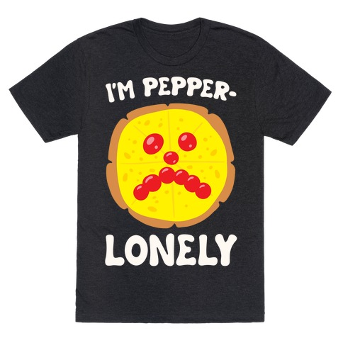 I'm Pepper-Lonely White Print T-Shirt