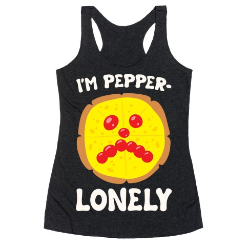 I'm Pepper-Lonely White Print Racerback Tank Top