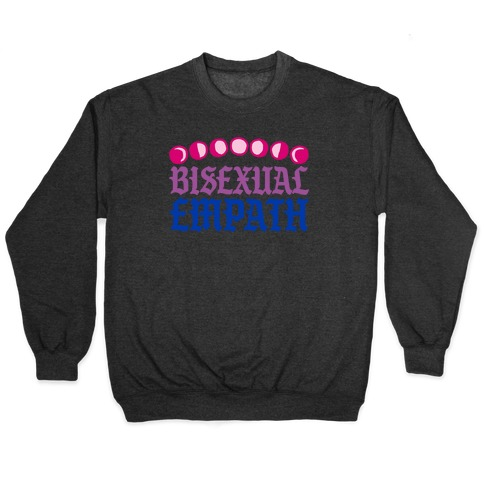 Bisexual Empath Pullover