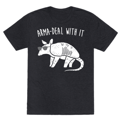 Arma-Deal With It Armadillo Mens T-Shirt