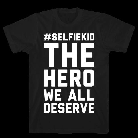 #Selfiekid The Hero We All Deserve White Print Mens T-Shirt