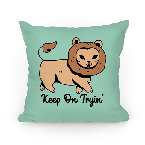 Keep On Trying Lion Pillow