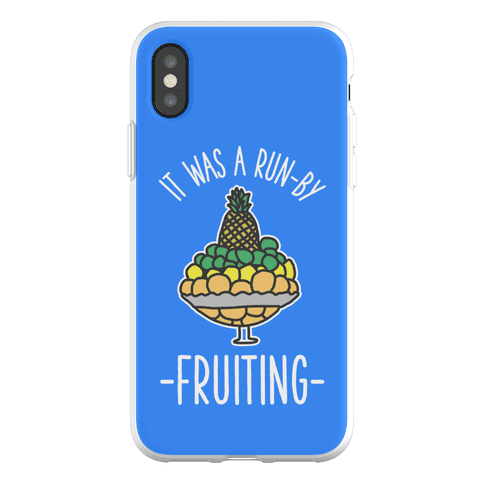 It Was A Run-By Fruiting Phone Flexi-Case