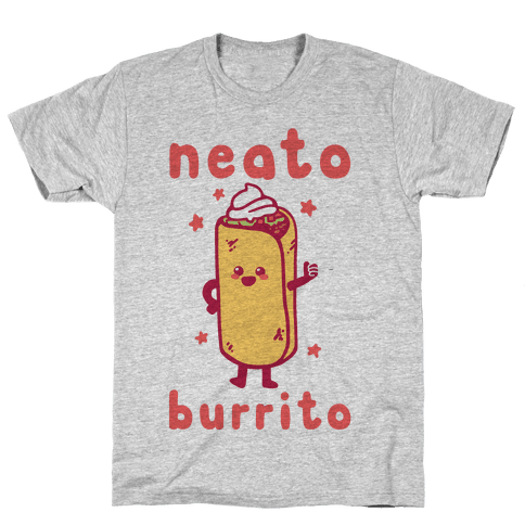 Neato Burrito Mens T-Shirt