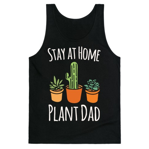 Stay At Home Plant Dad White Print Tank Top