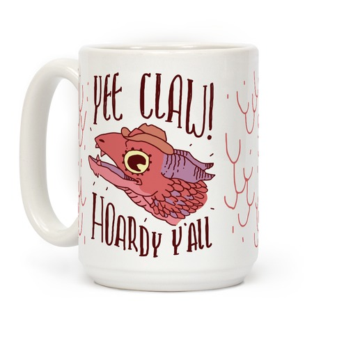 Yee Claw Hoardy Y'all Coffee Mug