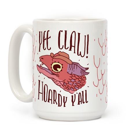 Yee Claw Hoardy Y'all Coffee Mug
