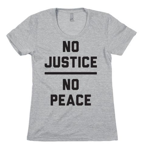 No Justice No Peace Womens T-Shirt