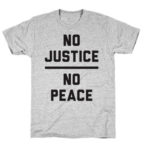 No Justice No Peace Mens T-Shirt